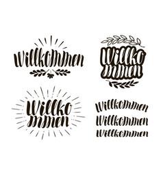 willkommen handwritten lettering calligraphy vector image