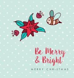 christmas cute bee flower cartoon greeting card vector image