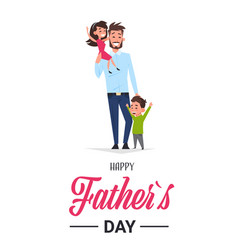 happy father day family holiday man dad hold vector image
