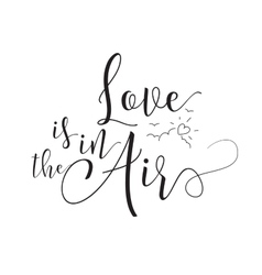 Love is in the air inscription Greeting card with vector image