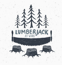 Lumberjack at work with saw vintage label hand vector