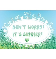 Funny card for summer time with text and grass vector image