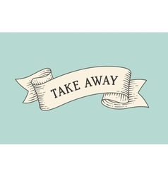 Greeting card with ribbon and word Take away vector image