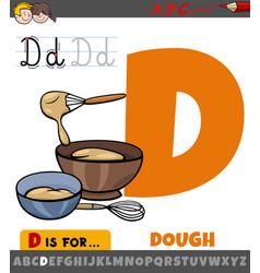 Letter d from alphabet with cartoon dough vector
