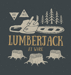 Lumberjack at work with chainsaw vintage label vector