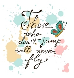 Those who dont jump will never fly vector