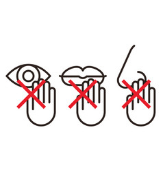 Do not touch hands eyes nose mouth vector