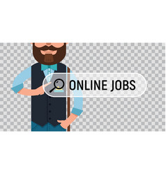 Job search man is writing online job on screen vector