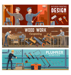 plumbing carpentry and painting worker banners vector image