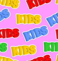 Inscription of colored letters KIDS kids seamless vector image