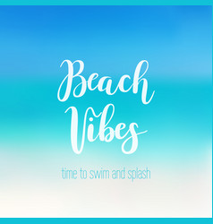 Beach vibes calligraphy vector