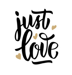 just love hand drawn lettering phrase on white vector image