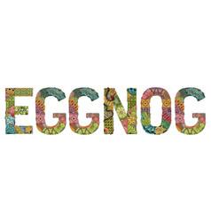 Word eggnog decorative zentangle object vector