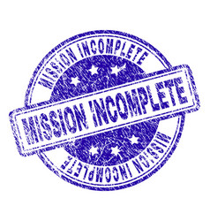 Scratched textured mission incomplete stamp seal vector