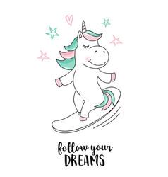 Unicorn follow your dreams unicorn quote vector