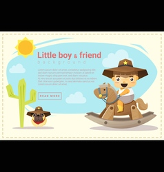 Little cowboy and friend background vector image