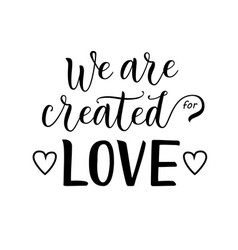 modern calligraphy lettering of we are created for vector image