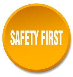 Safety first orange round flat isolated push vector