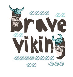 typography children viking theme slogan or poster vector image