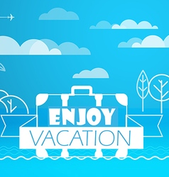 Travel enjoy vacation concept vector