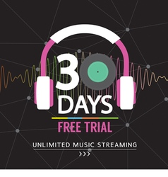 30 days free trial unlimited music streaming vector