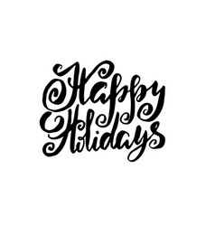 Holiday modern dry brush ink lettering for vector