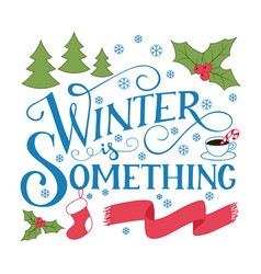 lettering winter is something vector image