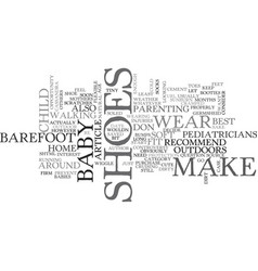 When should your baby wear shoes text word cloud vector