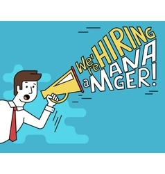 Male employer shouting into megaphone about hiring vector