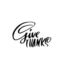 give thanks modern brush lettering black and vector image