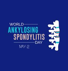 World ankylosing spondylitis day prevention vector