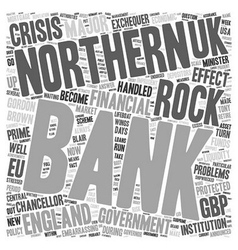 Bank Of England Shipwrecked On Northern Rock text vector