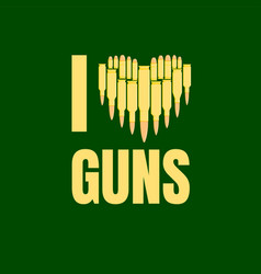 I love guns military concept vector