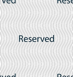 Reserved sign icon Seamless pattern with geometric vector
