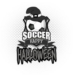 soccer ball with witch hat and happy hallowen vector image