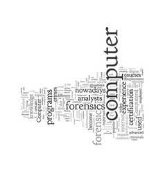 Computer forensics employment vector