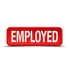 Employed red 3d square button isolated on white vector image