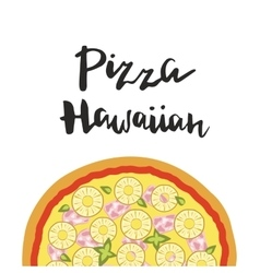 Hawaiian Pizza and hand vector image
