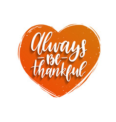Always be thankful lettering in heart shape vector