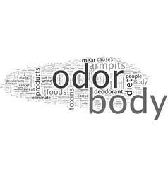 Body odor can be eliminated through a change in vector