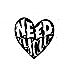 Need you Typographic poster vector image vector image