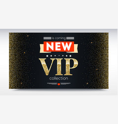 new collection is coming luxury vip text poster vector image
