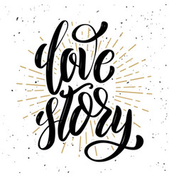 love story hand drawn positive quote on white vector image