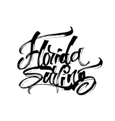 florida surfing modern calligraphy hand lettering vector image vector image