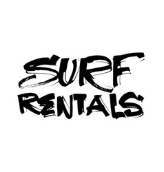 surf rentals modern calligraphy hand lettering vector image vector image