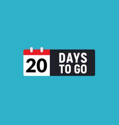 20 days to go last countdown icon twenty days go vector