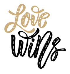 love wins hand drawn lettering phrase on white vector image