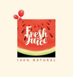 banner for fresh juice with watermelon slice vector image