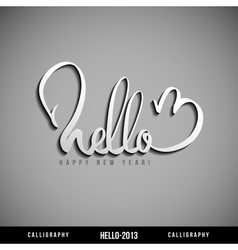 Hello 2013 hand lettering Happy new year vector image