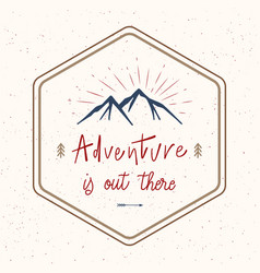 adventure is out there hand lettering vector image